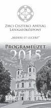 Zirci Ciszterci Apátság Látogatóközpontjának 2015-ös programfüzete